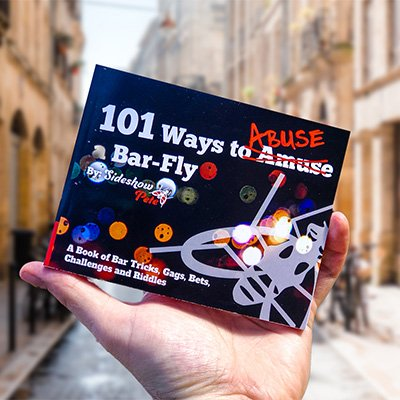 Sideshow Pete Bar Trick Book 101 Ways to Amuse Abuse a Bar-Fly Hand Holding Book